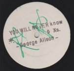 YOU WILL NEVER KNOW - George Alison